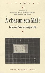 Christian Chevandier et Bruno Benoît - A chacun son Mai ? - Le tour de France de mai-juin 1968.