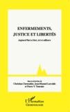 Christian Chevandier et Jean-Manuel Larralde - Enfermements, justice et libertés - Aujourd'hui et hier, ici et ailleurs.