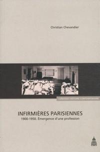 Christian Chevandier - Infirmières parisiennes - Emergence d'une profession (1900-1950).