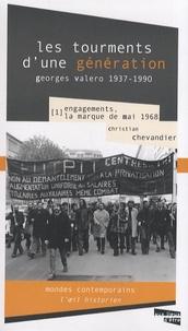 Christian Chevandier - Les tourments d'une génération, Georges Valero 1937-1990 - Tome 1, Engagements, la marque de mai 1968.
