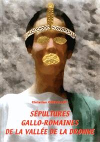 Christian Chevillot - Sépultures gallo-romaines de la vallée de la Dronne - Montagrier, Saint-Crépin-de-Richemont et Bourdeilles.
