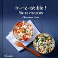 Christian Cino - Ir-riz-istible ! - Riz et risottos.