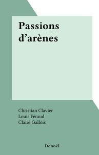 Christian Clavier et Louis Féraud - Passions d'arènes.