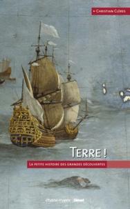 Christian Clères - Terre ! - La petite histoire des grandes découvertes.