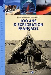 Christian Clot - 100 ans d'exploration française.