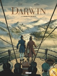 Christian Clot et Fabio Bono - Darwin Tome 1 : A bord du Beagle.