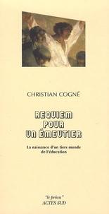 Christian Cogné - Requiem pour un émeutier - La naissance d'un tiers monde de l'éducation.