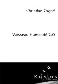 Christian Cogné - Vaisseau Humanité 2.0.