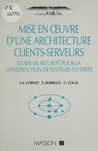 Mise en oeuvre d'une architecture clients-serveurs. Guide de sécurité pour la construction de systèmes ouverts