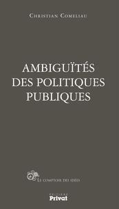 Christian Comeliau - Ambiguïtés des politiques publiques.
