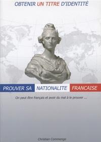 Christian Commenge - Obtenir un titre d'identité - Prouver sa nationalité française.