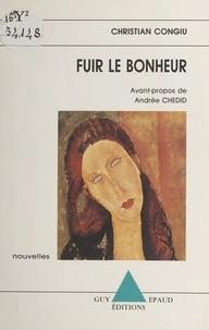 Christian Congiu et Andrée Chedid - Fuir le bonheur.