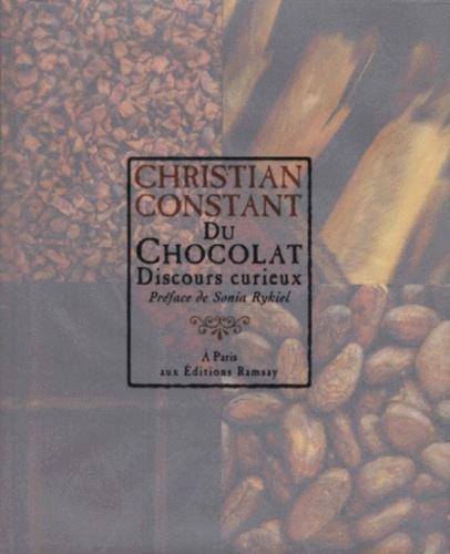 Christian Constant - Du Chocolat - Discours curieux.