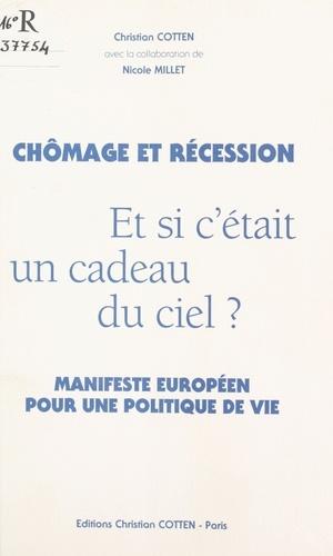 Chômage et Récession : et si c'était un cadeau du ciel ?. Manifeste européen pour une politique de vie