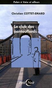 Christian Cottet-Emard - Le club des pantouflards.
