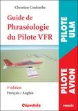 Christian Coulombe - Guide de phraséologie du pilote VFR.