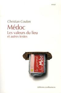 Christian Coulon - Médoc - Les valeurs du lieu et autres textes.