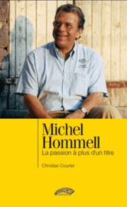 Christian Courtel - Michel Hommell - La passion à plus d'un titre.