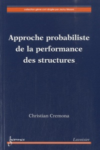 Christian Cremona - Approche probabiliste de la performance des structures.