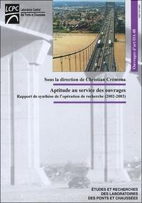 Christian Cremona - Aptitude au service des ouvrages - Rapport de synhtèse de l'opération de recherche (2002-2003).