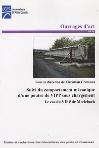 Christian Cremona - Suivi du comportement mécanique d'une poutre de VIPP sous chargement - Le cas du VIPP de Merlebach.