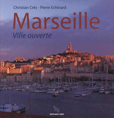 Christian Crès et Pierre Echinard - Marseille - Ville ouverte.