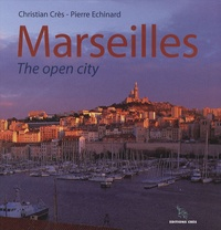 Christian Crès et Pierre Echinard - Marseilles - The open city.