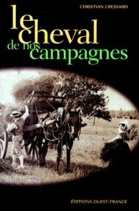 Christian Cressard - Le cheval de nos campagnes - Adieu Péchard !.