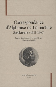 Christian Croisille - Correspondance d'Alphonse de Lamartine - Suppléments (1811-1866).