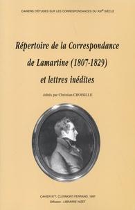 Christian Croisille - Répertoire de la correspondance de Lamartine (1807-1829) et lettres inédites.