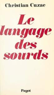 Christian Cuxac et Louis-Jean Calvet - Le langage des sourds.