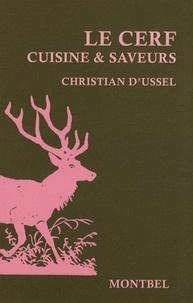 Christian d' Ussel - Le cerf - Cuisine & saveurs.