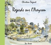 Christian Dagonet - Regards sur l'Aveyron.