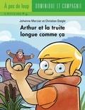 Christian Daigle et Johanne Mercier - Arthur et la truite longue comme ça.