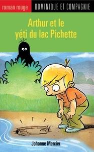 Christian Daigle et Johanne Mercier - Arthur  : Arthur et le yéti du lac Pichette.