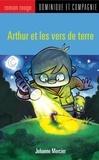 Christian Daigle et Johanne Mercier - Arthur  : Arthur et les vers de terre.