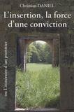 Christian Daniel - L'insertion, la force d'une conviction - Ou l'itinéraire d'un pionnier.