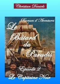 Christian Daniels - LE BÂTARD DU PARADIS.