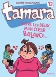 Christian Darasse et  Bosse - Tamara Tome 13 : Entre les deux, mon coeur balance....