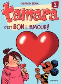 Christian Darasse et  Zidrou - Tamara Tome 2 : C'est bon l'amour.