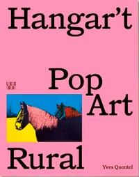 Christian Dautel et Yves Quentel - Hangar't, Pop Art rural.