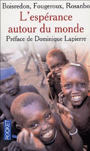 Christian de Boisredon et Loïc de Rosanbo - L'espérance autour du monde.