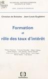Christian de Boissieu et Jean-Louis Guglielmi - Formation et rôle des taux d'intérêt.