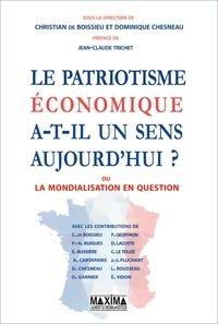 Christian de Boissieu - Le patriotisme économique a-t-il encore un sens ? - Ou la mondialisation en question.
