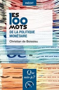 Christian de Boissieu - Les 100 mots de la politique monétaire.