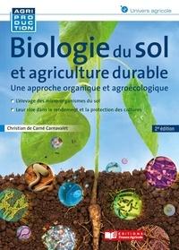 Christian de Carné-Carnavalet - Biologie du sol et agriculture durable - Une approche organique et agroécologique.