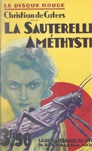 Christian de Caters - La sauterelle améthyste.