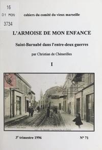 Christian de Chènerilles et Georges J. Aillaud - L'armoise de mon enfance (1). Saint-Barnabé dans l'entre-deux guerres.