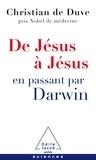 Christian de Duve - De Jésus à Jésus... en passant par Darwin.