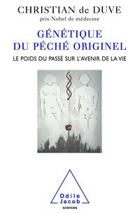 Christian de Duve - Génétique du péché originel - Le poids du passé sur l'avenir de la vie.